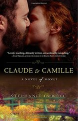 Claude & Camille: A Novel of Monet by Cowell, Stephanie