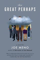 The Great Perhaps: A Novel by Meno, Joe
