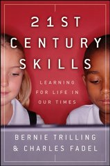 21st Century Skills: Learning for Life in Our Times by Trilling, Bernie/ Fadel, Charles
