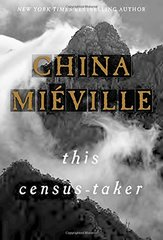 This Census-Taker by Mieville, China