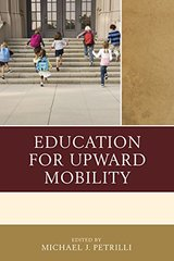 Education for Upward Mobility by Petrilli, Michael J. (EDT)