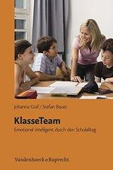 Klasseteam: Emotional Intelligent Durch Den Schulalltag by Bauer, Stefan/ Graf, Johanna