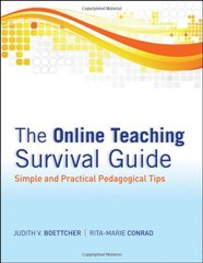 The Online Teaching Survival Guide: Simple and Practical Pedagogical Tips by Boettcher, Judith V./ Conrad, Rita-Marie