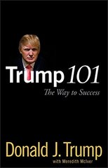 Trump 101: The Way to Success by Trump, Donald