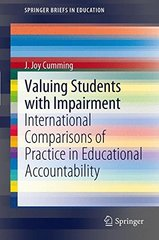 Valuing Students with Impairment: International Comparisons of Practice in Educational Accountability by Cumming, J. Joy