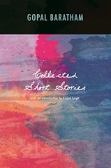 Collected Short Stories: With an Introduction by Kirpal Singh by Baratham, Gopal