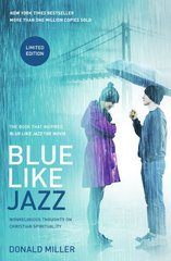 Blue Like Jazz: Nonreligious Thoughts on Christian Spirituality by Miller, Don