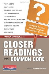 Closer Readings of the Common Core: Asking Big Questions About the English/Language Arts Standards by Shannon, Patrick (EDT)