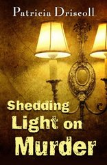 Shedding Light on Murder by Driscoll, Patricia