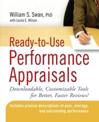 Ready-to-use Performance Appraisals: Downloadable, Customizable Tools for Better, Faster Reviews! by Swan, William S./ Wilson, Leslie E.