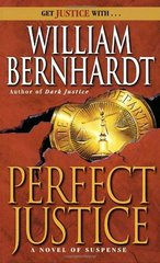 Perfect Justice by Bernhardt, William