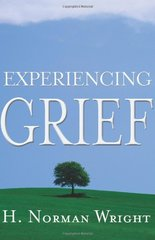 Experiencing Grief by Wright, H. Norman