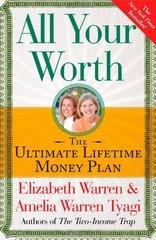 All Your Worth: The Ultimate Lifetime Money Plan by Warren, Elizabeth/ Tyagi, Amelia Warren
