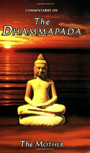 Commentaries On The Dhammapada by Mother