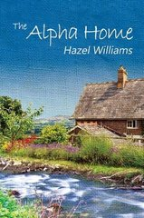 The Alpha Home by Williams, Hazel