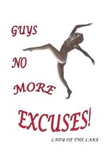 Guys No More Excuses! by Lady of the Lake