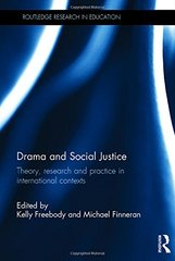 Drama and Social Justice: Theory, Research and Practice in International Contexts