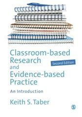 Classroom-Based Research and Evidence-Based Practice: An Introduction by Taber, Keith S.