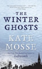 The Winter Ghosts by Mosse, Kate
