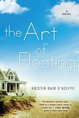 The Art of Floating by O'Keeffe, Kristin Bair