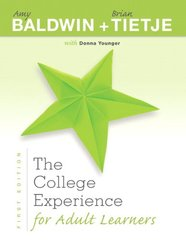 The College Experience for Adult Learners by Baldwin, Amy/ Tietje, Brian/ Younger, Donna (CON)