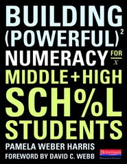 Building Powerful Numeracy for Middle and High School Students