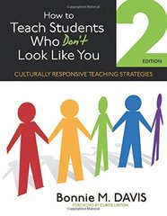 How to Teach Students Who Don't Look Like You: Culturally Responsive Teaching Strategies by Davis, Bonnie M./ Linton, Curtis (FRW)