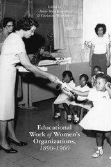 Educational Work of Women's Organizations, 1890-1960 by Knupfer, Anne Meis (EDT)/ Woyshner, Christine (EDT)