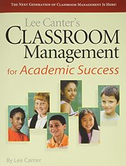 Lee Canter's Classroom Management for Academic Success by Canter, Lee