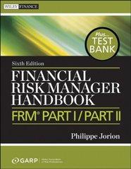 Financial Risk Manager Handbook Plus Test Bank: FRM Part I / Part II