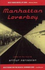 Manhattan Loverboy by Nersesian, Arthur