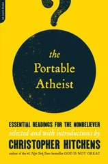 The Portable Atheist: Essential Readings for the Nonbeliever by Hitchens, Christopher (EDT)