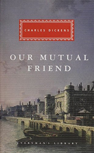 Our Mutual Friend by Dickens, Charles