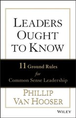 Leaders Ought to Know: 11 Ground Rules for Common Sense Leadership by Van Hooser, Phillip