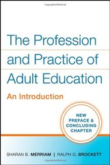 The Profession and Practice of Adult Education: An Introduction by Merriam, Sharan B./ Brockett, Ralph G.