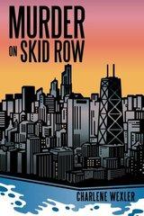 Murder on Skid Row by Wexler, Charlene