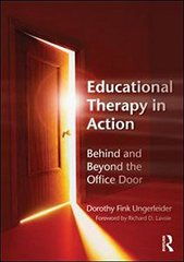 Educational Therapy in Action: Behind and Beyond the Office Door by Ungerleider, Dorothy Fink