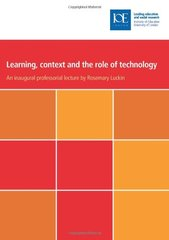 Learning, Context and the Role of Technology by Luckin, Rosemary