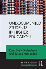 Undocumented Students in Higher Education: Supporting Pathways for Success by Gildersleeve, Ryan