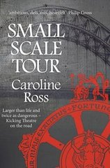 Small Scale Tour by Ross, Caroline
