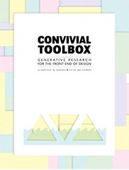 Convivial Toolbox: Generative Research for the Front End of Design by Sanders, Elizabeth B.-N./ Stappers, Pieter Jan