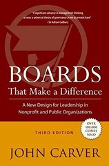Boards That Make a Difference: A New Design for Leadership in Nonprofit and Public Organizations by Carver, John