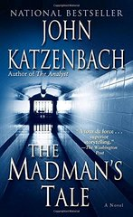 The Madman's Tale by Katzenbach, John