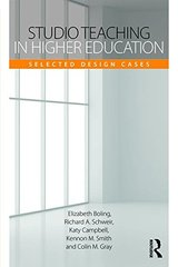 Studio Teaching in Higher Education: Selected Design Cases by Boling, Elizabeth (EDT)/ Schwier, Richard A. (EDT)/ Campbell, Katy (EDT)/ Smith, Kennon M. (EDT)/ Gray, Colin M. (EDT)