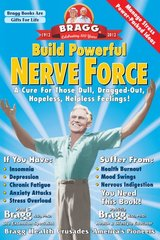 Build Powerful Nerve Force: It Controls Your Life-keep It Healthy by Bragg, Paul C./ Bragg, Patricia