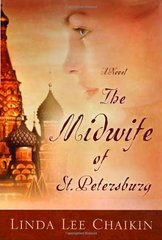 The Midwife of St. Petersburg by Chaikin, Linda Lee