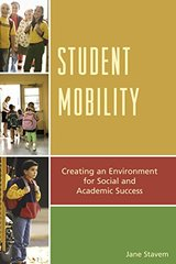 Student Mobility: Creating an Environment for Social and Academic Success by Stavem, Jane