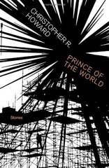 Prince of the World: Stories by Howard, Christopher R.