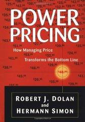 Power Pricing: How Managing Price Transforms the Bottom Line by Dolan, Robert J./ Simon, Hermann