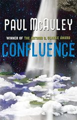 Confluence: Child of the River / Ancients of Days / Shrine of Stars by Mcauley, Paul